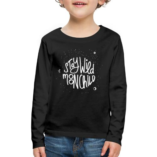 stay wild moonchild - Kids' Premium Long Sleeve T-Shirt