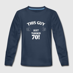 THIS GUY JUST TURNED 70! - Kids' Premium Long Sleeve T-Shirt