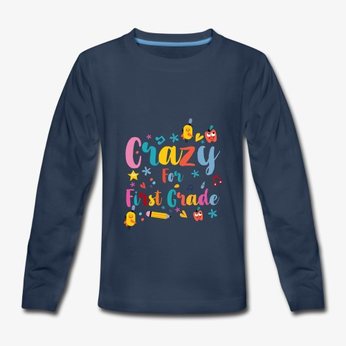 Back to School: Crazy for First Grade - Kids' Premium Long Sleeve T-Shirt