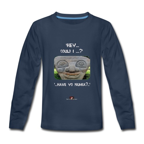 The Hey Could I have Yo Number Alien - Kids' Premium Long Sleeve T-Shirt