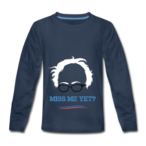 bernie_miss_me_yet - Kids' Premium Long Sleeve T-Shirt