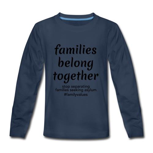 Family Values - Kids' Premium Long Sleeve T-Shirt