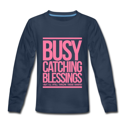Busy Catching Blessings - Kids' Premium Long Sleeve T-Shirt