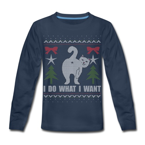 Ugly Christmas Sweater I Do What I Want Cat - Kids' Premium Long Sleeve T-Shirt