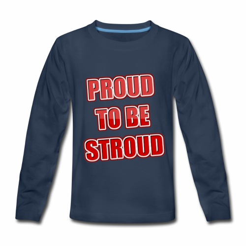 Proud To Be Stroud - Kids' Premium Long Sleeve T-Shirt