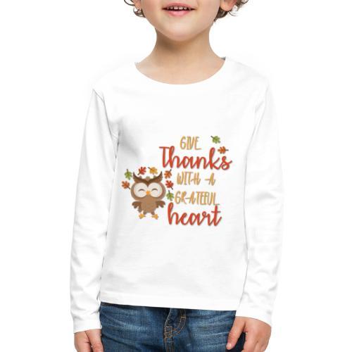 Give Thanks - Kids' Premium Long Sleeve T-Shirt