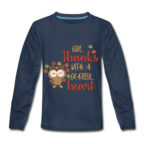 Give Thanks - Kids' Premium Long Sleeve T-Shirt