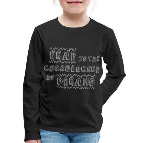 Fear Dreams - Kids' Premium Long Sleeve T-Shirt