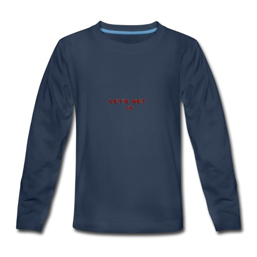 Let's Get It - Kids' Premium Long Sleeve T-Shirt