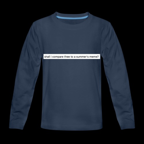 shall i compare thee to a summer's meme? - Kids' Premium Long Sleeve T-Shirt