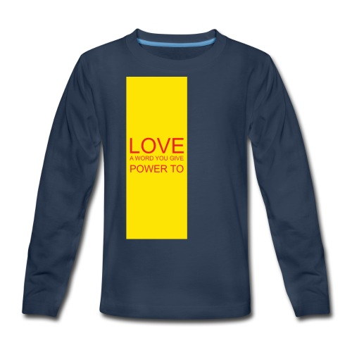 LOVE A WORD YOU GIVE POWER TO - Kids' Premium Long Sleeve T-Shirt