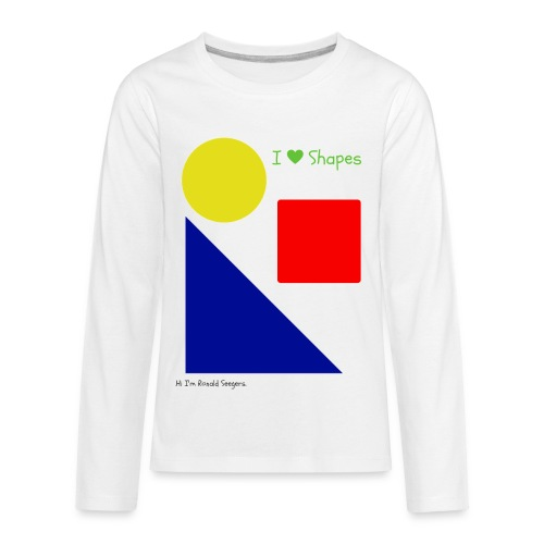 Hi I'm Ronald Seegers Collection-I Love Shapes - Kids' Premium Long Sleeve T-Shirt