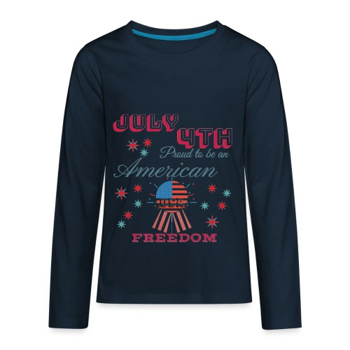 July 4th Proud to be an American - Kids' Premium Long Sleeve T-Shirt