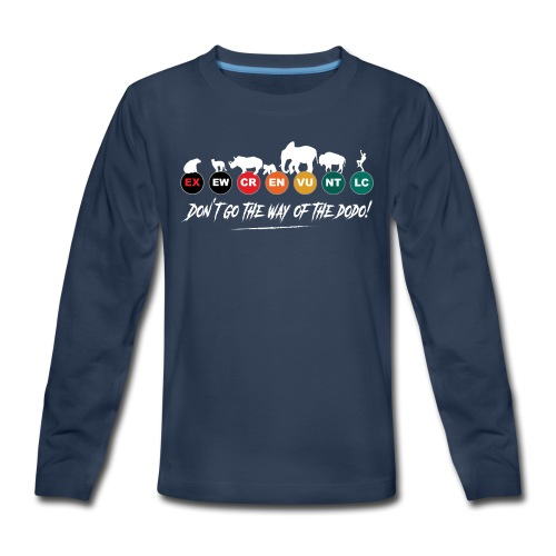 Don t go the way of the dodo ! - Kids' Premium Long Sleeve T-Shirt
