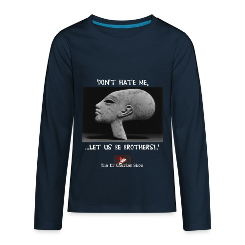 Don't Hate me! Let us be Brothers! - Kids' Premium Long Sleeve T-Shirt