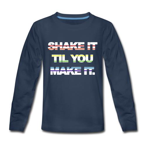 shake It Til You Make It - Kids' Premium Long Sleeve T-Shirt