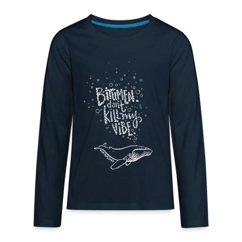 Bitumen Don't Kill My Vibe - No Pipelines - Kids' Premium Long Sleeve T-Shirt