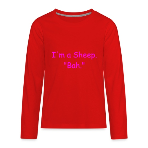 I'm a Sheep. Bah. - Kids' Premium Long Sleeve T-Shirt