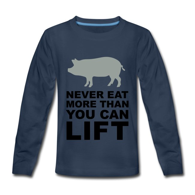 Never eat more than you can lift 2c (++)