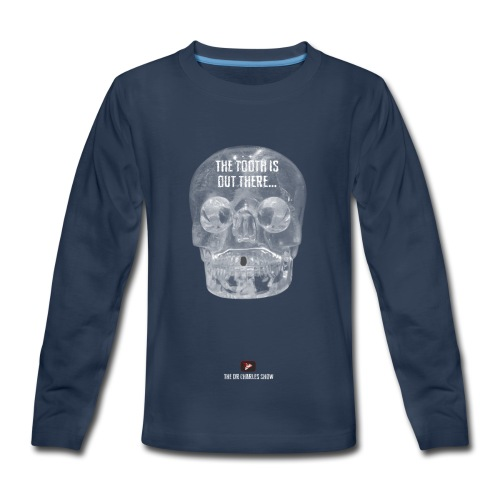 The Tooth is Out There! - Kids' Premium Long Sleeve T-Shirt
