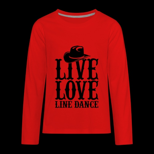 Live Love Line Dancing - Kids' Premium Long Sleeve T-Shirt