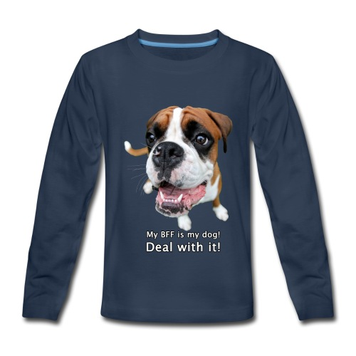 My BFF is my dog deal with it - Kids' Premium Long Sleeve T-Shirt