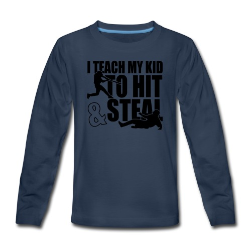 I Teach My Kid to Hit and Steal Baseball - Kids' Premium Long Sleeve T-Shirt