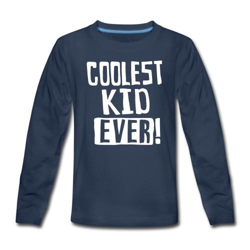 Coolest kid ever - Kids' Premium Long Sleeve T-Shirt