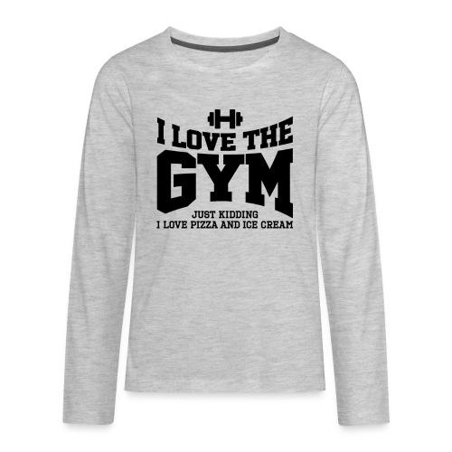 I love the gym - Kids' Premium Long Sleeve T-Shirt