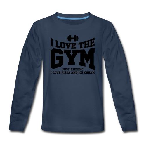 I love the gym - Kids' Premium Long Sleeve T-Shirt