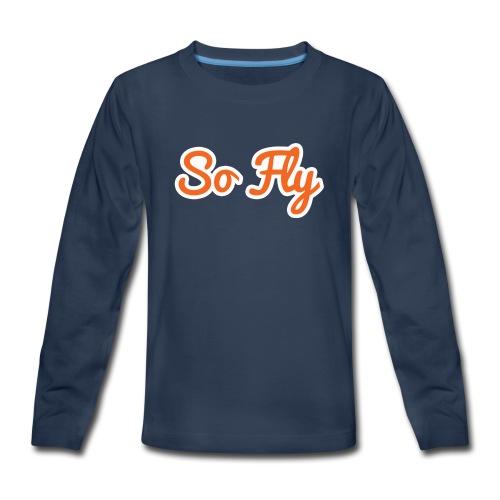 So Fly - Kids' Premium Long Sleeve T-Shirt
