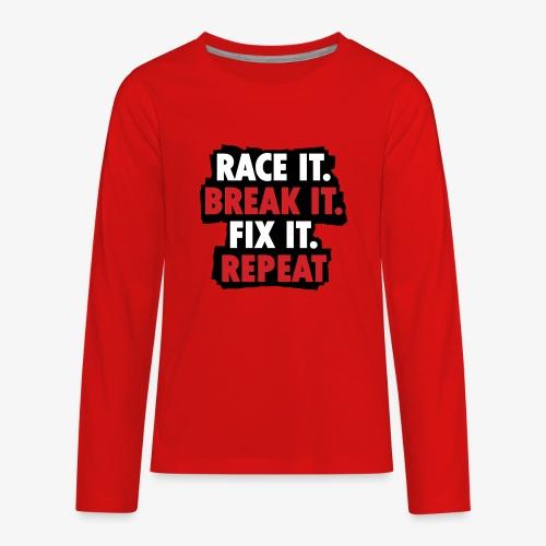 race it break it fix it repeat - Kids' Premium Long Sleeve T-Shirt