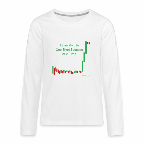 I live my life one short squeeze at a time - Kids' Premium Long Sleeve T-Shirt