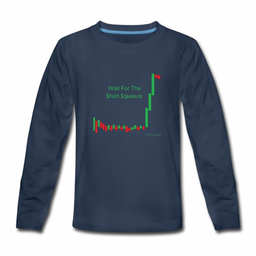 Wait for the short squeeze - Kids' Premium Long Sleeve T-Shirt