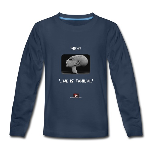 Hey, we is family! - Kids' Premium Long Sleeve T-Shirt