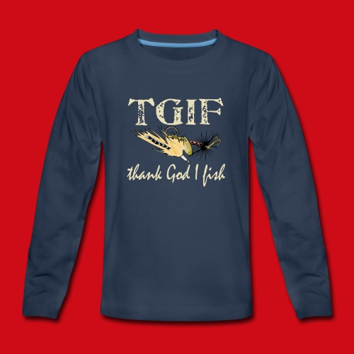 TGIF - Thank God I Fish - Kids' Premium Long Sleeve T-Shirt