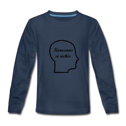 Konesans se richès - Knowledge is power - Kids' Premium Long Sleeve T-Shirt