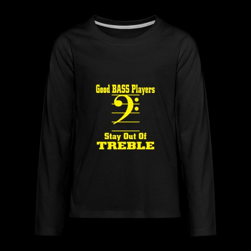 bass players stay out of treble - Kids' Premium Long Sleeve T-Shirt
