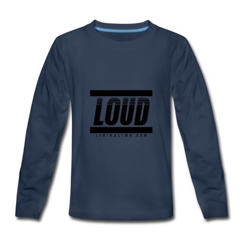 LOUD - Kids' Premium Long Sleeve T-Shirt