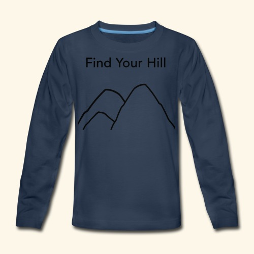 Find Your Hill - Kids' Premium Long Sleeve T-Shirt