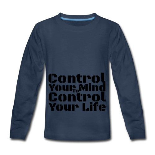 Control Your Mind To Control Your Life - Black - Kids' Premium Long Sleeve T-Shirt
