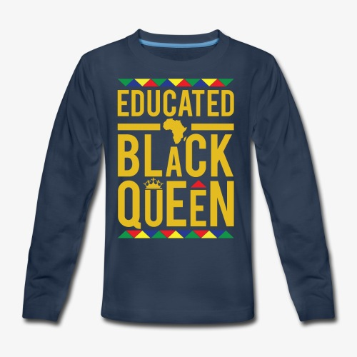 Educated Black Queen - Kids' Premium Long Sleeve T-Shirt