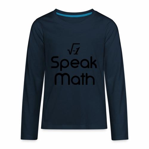 i Speak Math - Kids' Premium Long Sleeve T-Shirt