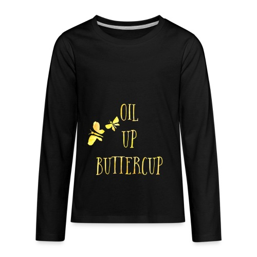 Oil up buttercup - Kids' Premium Long Sleeve T-Shirt