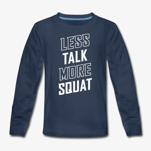Less Talk More Squat - Kids' Premium Long Sleeve T-Shirt
