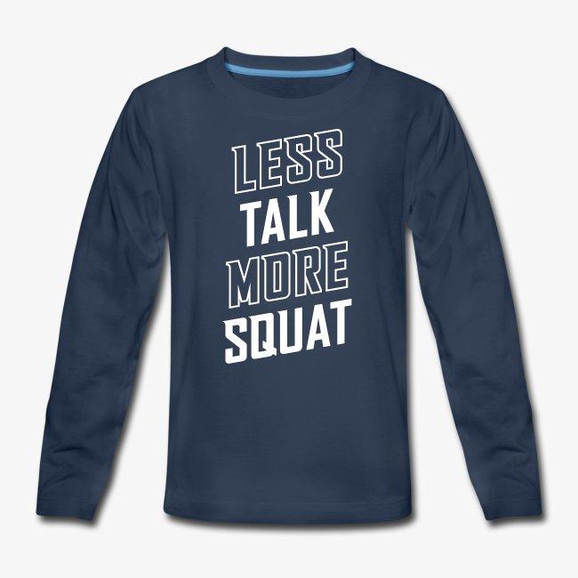 Less Talk More Squat