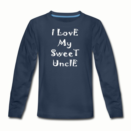 I love my sweet uncle - Kids' Premium Long Sleeve T-Shirt