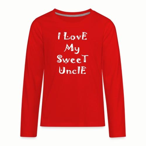 I love my sweet uncle - Kids' Premium Long Sleeve T-Shirt