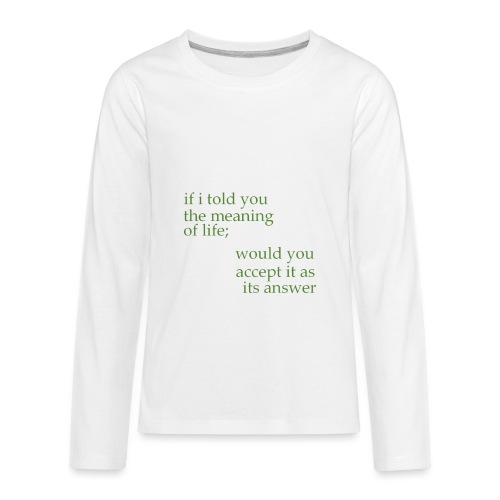 meaning of life - Kids' Premium Long Sleeve T-Shirt