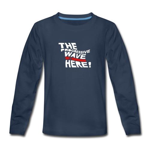 Progressive Wave Is Here - Kids' Premium Long Sleeve T-Shirt